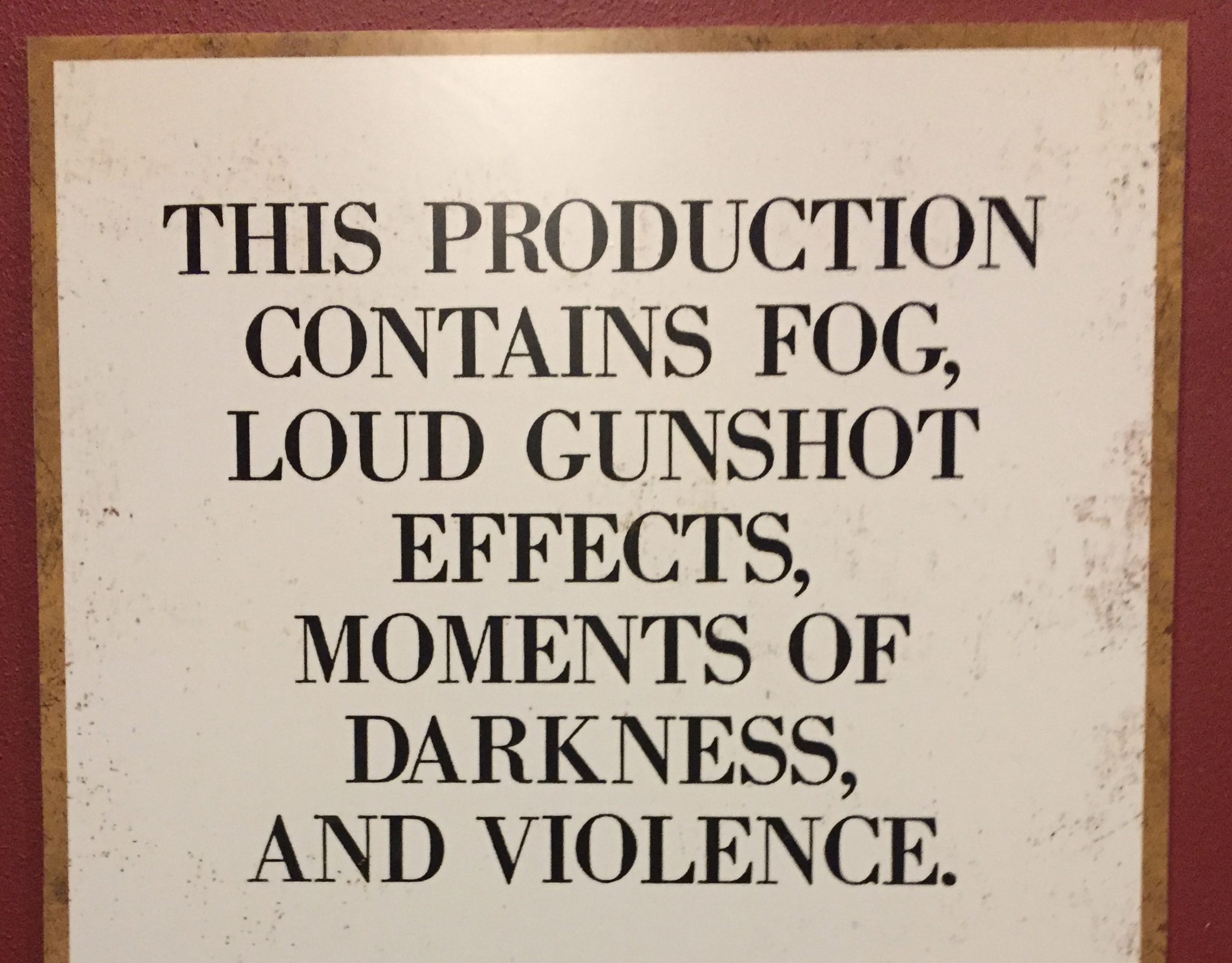 This production contains fog, loud gunshot effects, moments of darkness, and violence.