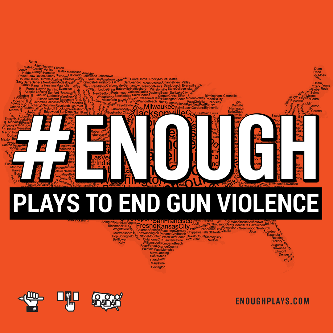 Map of the United States overlaid with the text enough, plays to end gun violence.