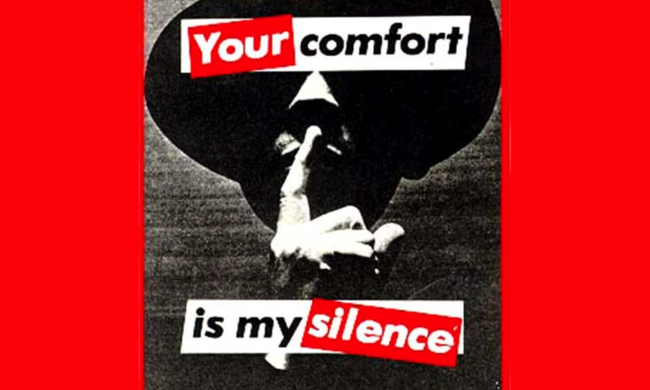A poster that reads Your Comfort is My Silence.