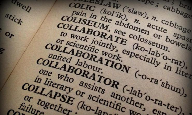 A dictionary entry for the words collaborate, collaboration, and collaborator.
