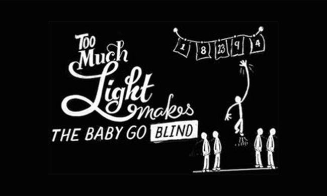 Poster for the play Too Much Light Makes The Baby Go Blind.