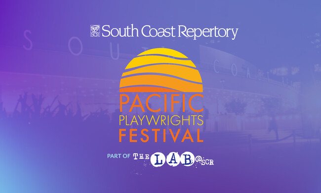 Promotional image for South Coast Repertory's Pacific Playwrights Festival.