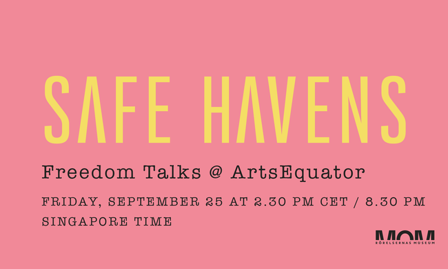 Pink background, text: safe havens in big yellow font. Below in black smaller letters, Freedom Talks @ ArtsEquator.