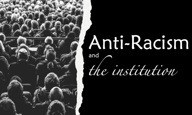 "graphic of a seated audience and text reading ""anti-racism and the institution"""