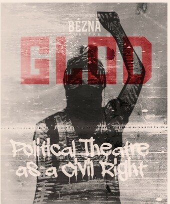 Glod: Political Theatre as a Civil Right event poster.