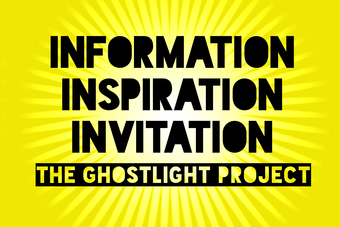 "a bright yellow burst with the following words on individual lines: information, inspiration, invitation. then, ""the ghostlight project"""