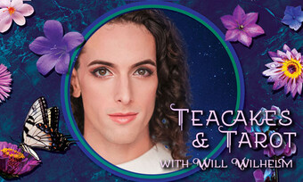 headshot of will wilhelm surrounded by flower illustrations and text teacakes and tarot.